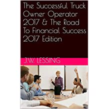 The Successful Truck Owner Operator 2017 & The Road To Financial Success 2017 Edition