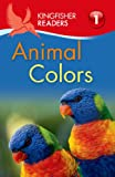 Kingfisher Readers L1: Animal Colors, Thea Feldman, 0753471345