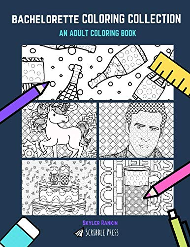 BACHELORETTE PARTY COLORING COLLECTION: Weddings, Fairytales, Ryan Gosling, Wine & Alcohol - 5 Coloring Books In 1