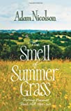 The Smell of Summer Grass: Pursuing Happiness- Perch Hill, 1994-2011