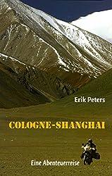 Cologne - Shanghai: Eine Abenteuerreise