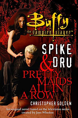 Amazon Spike And Dru Pretty Maids All In A Row Buffy The