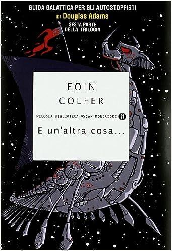 Eoin Colfer - E un'altra cosa..... (2010)