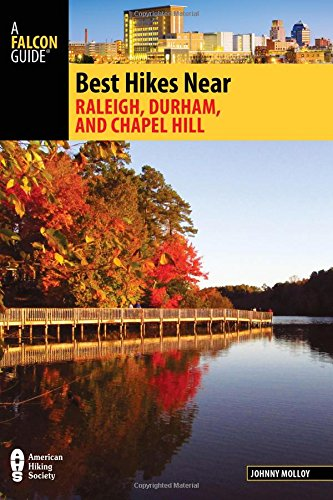 Best Hikes Near Raleigh, Durham, and Chapel Hill (Best Hikes Near Series)