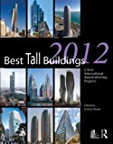 Best Tall Buildings 2012 : CTBUH International Award Winning Projects, , 0415640024