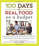 #2: 100 Days of Real Food: On a Budget: Simple Tips and Tasty Recipes to Help You Cut Out Processed Food Without Breaking the Bank