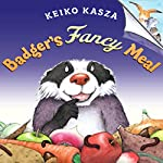 Badger's Fancy Meal | Keiko Kasza