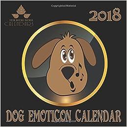 Year Round Agenda Calendars 2018 Calendar Dog Emoticon: Dog ...
