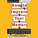 How to Improve Your Memory Audiobook by Harry Lorayne Narrated by Harry Lorayne