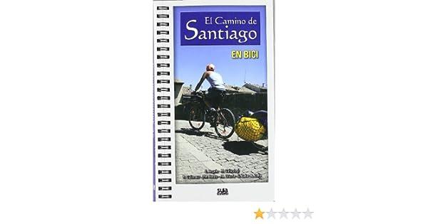El Camino de Santiago en bici (Cicloturismo): Amazon.es: Angulo, Eloy, Gallastegi, Manuela, Gutiérrez, Ricardo, Heras, J. Manuel, Uriarte, J. Luis, Zallo, Garbiñe, Zallo, Alex: Libros