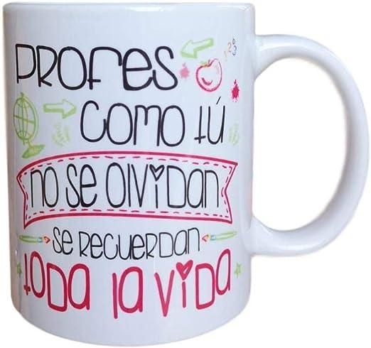 Taza Ceramica con Mensaje : PROFES como TU NO SE OLVIDAN SE RECUERDAN Toda LA Vida Regalo Profesor Regalo Profesora: Amazon.es: Hogar