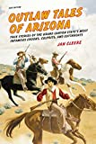 Outlaw Tales of Arizona, Jan Cleere, 0762772336