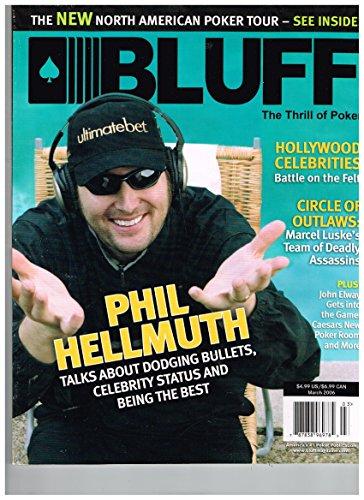 BLUFF Magazine (Mar 2006) PHIL HELMUTH Dodging - Chip Palace Caesars