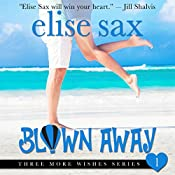 Blown Away: Three More Wishes, Book 1 | Elise Sax