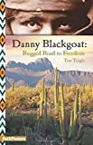 Danny Blackgoat, Rugged Road to Freedom (PathFinders)