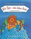 Wie Pippa wieder lachen lernte. Ein Bilderbuch für Kinder