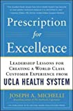 Prescription for Excellence: Leadership Lessons for Creating a World Class Customer Experience from UCLA Health System (Business Books)