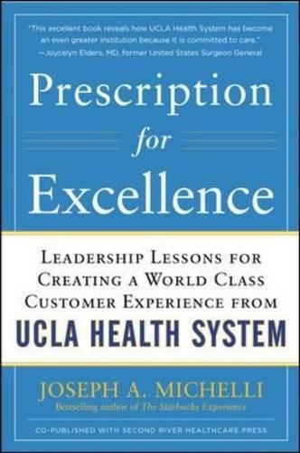 Prescription for Excellence: Leadership Lessons for Creating a World Class Customer Experience from UCLA Health - Classes Prescription