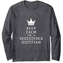 Keep Calm I'm A Registered Dietician Gift Long Sleeve Shirt