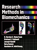 img - for Research Methods in Biomechanics by Robertson Gordon Caldwell Graham Hamill Joseph Kamen Gary Whittlesey Saunders (2004-04-21) Hardcover book / textbook / text book