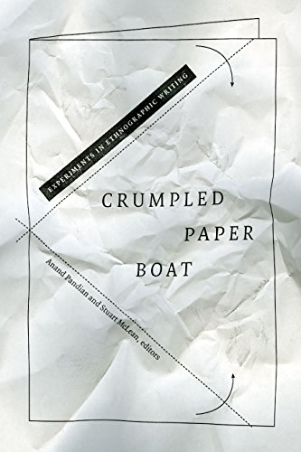 Crumpled Paper Boat: Experiments in Ethnographic Writing (School for Advanced Research Advanced Seminar)
