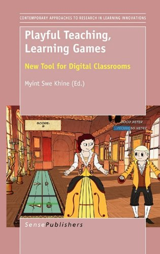Playful Teaching, Learning Games: New Tool for Digital Classrooms (Contemporary Approaches to Research in Learning Innovations)