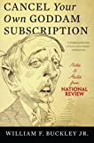 img - for Cancel Your Own Goddam Subscription: Notes and Asides from National Review book / textbook / text book