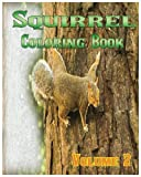 Squirrel Coloring Books Vol.2 for Relaxation Meditation Blessing: Sketches Coloring Book (Volume 2)