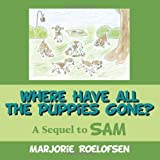 Where Have All the Puppies Gone?, Marjorie Roelofsen, 1449062113