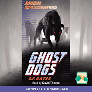 Animal Investigators: Ghost Dogs Audiobook