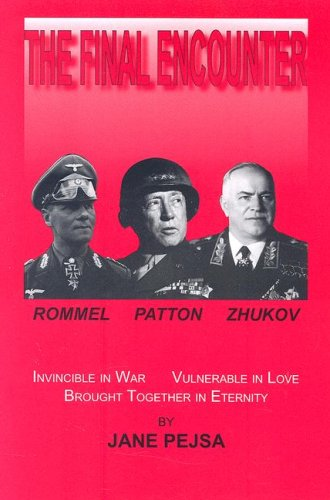 The Final Encounter: Rommel, Patton, and Zhukov