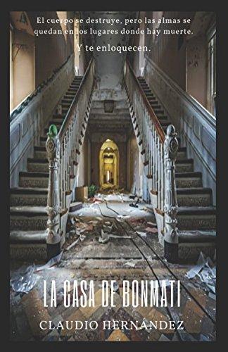 La casa de Bonmati Tapa blanda – 22 jul 2017 Claudio Hernández Ultima Gaina Independently published 152191026X
