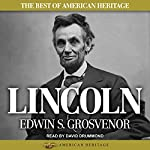 The Best of American Heritage: Lincoln | Edwin S. Grosvenor