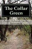 The Collar Green, Deborah Smith-Satterwhite, 1492370371