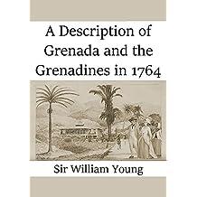 A Description of Grenada and the Grenadines in 1764