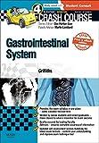 Crash Course Gastrointestinal System Updated Print + eBook edition, 4e