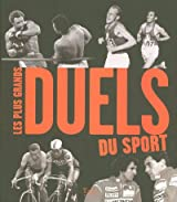PLUS GRANDS DUELS DU SPORT