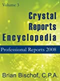 Crystal Reports Encyclopedia Volume 3