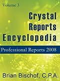 Crystal Reports Encyclopedia Volume 3