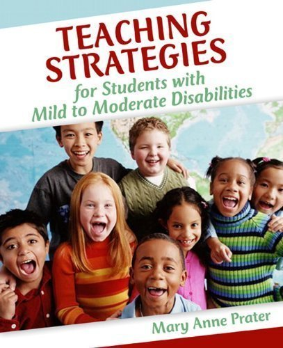 Teaching Strategies for Students with Mild to Moderate Disabilities 1st edition by Prater, Mary Anne T (2006) Paperback
