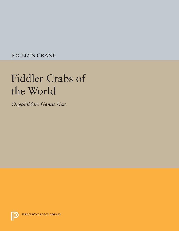 Fiddler Crabs of the World: Ocypodidae: Genus UCA (Princeton Legacy Library) by Jocelyn Crane (Image #1)