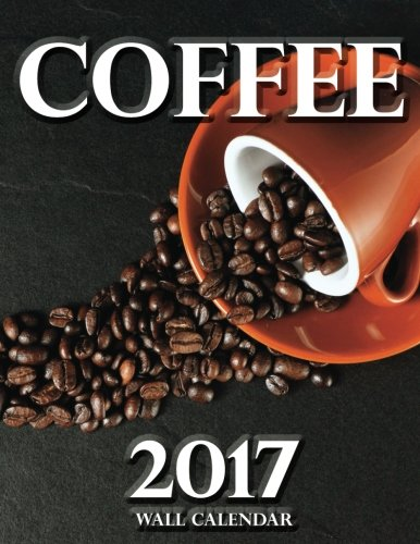 Coffee 2017 Wall Calendar
