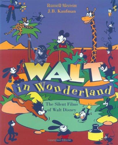 Walt in Wonderland: The Silent Films of Walt Disney