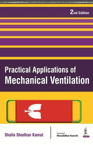 Practical Applications of Mechanical Ventilation Shaila Shodhan Kamat