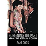 Screening the Past: Memory and Nostalgia in Cinema by Pam Cook (2005-01-09)