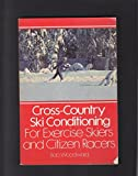 ski conditioning - CROSS-COUNTRY SKI CONDITIONING FOR EXERCISE AND CITIZEN RACERS B. WOODWARD 1981