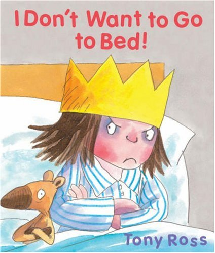 I Don't Want to Go to Bed! (Little Princess) ebook