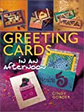 img - for Greeting Cards in an Afternoon by Cindy Gorder (2001-06-30) book / textbook / text book