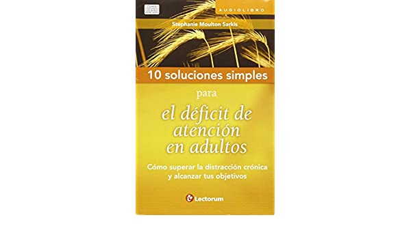 984bba213146f 10 Soluciones Simples para el déficit de atención en adultos (10 ...