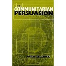 The Communitarian Persuasion
